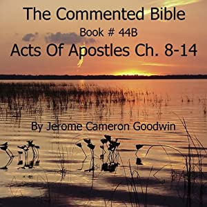 The Commented Bible: Book 44B - Acts of Apostles Audiobook