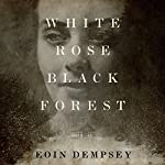 White Rose, Black Forest | Eoin Dempsey