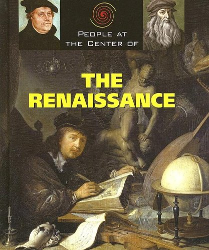 Read Online People at the Center of - The Renaissance (People at the Center of) (People at the Center of) PDF