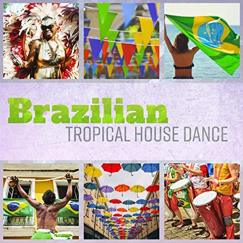 Brazilian Tropical House Dance: Best Summer Latin Bossa Nova Session Party Mix 2018