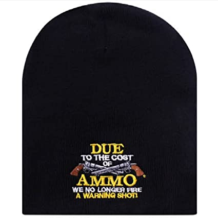 Due to Cost of Ammo We Fire No Warning Shot Revolver Gun Beanie Stocking Cap Hat
