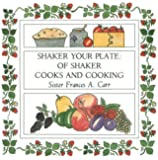 Shaker Your Plate: Of Shaker Cooks and Cooking