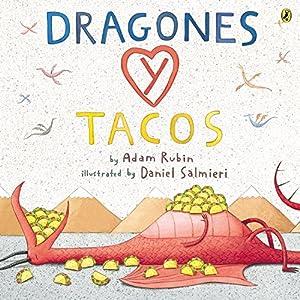 Dragones y Tacos de Adam Rubin | Letras y Latte
