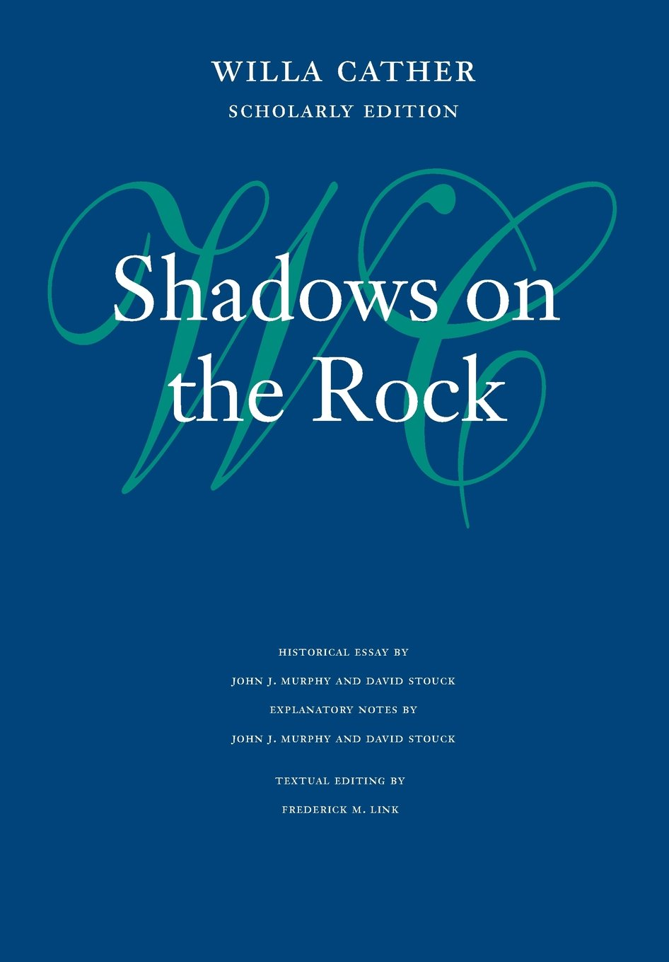 Shadows on the Rock (Willa Cather Scholarly Edition) ebook