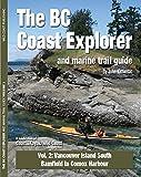 BC Coast Explorer & Marine Trail Guide Vol 2: Vancouver Island South, Bamfield to Comox Harbour