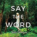 Say the Word Hörbuch von Julie Johnson Gesprochen von: Aletha George