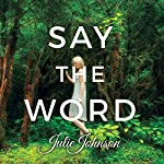 Say the Word | Julie Johnson