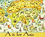 img - for A Is For Asia book / textbook / text book