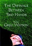 The Distance Between Two Hands, Greg Watson, 1596610913