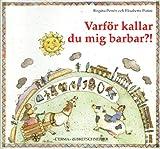Varfoer Kallar du Mig Barbar? : Per Ragazzi, Petren, Birgitta and Putini, Elisabetta, 8870629481