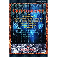 Cryptography: An Introductory Crash Course on the Science and Art of Coding and Decoding of Messages, Ciphers, Cryptograms and Encryption