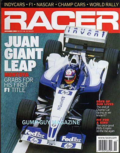 Car Magazine Racing Indy (Racer November 2003 Magazine JUAN GIANT LEAP: MONTOYA GRABS FOR HIS FIRST F1 TITLE Days Of Our Lives: End Of Champ Car Racing As We Know It?)