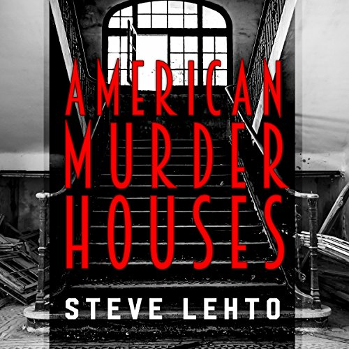 American Murder Houses: A Coast-to-Coast Tour of the Most Notorious Houses of Homicide cover
