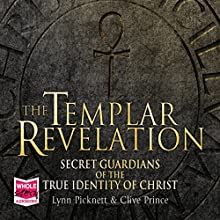 The Templar Revelation Audiobook by Lynn Pickett, Clive Prince Narrated by David Timson