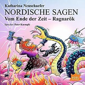 Vom Ende der Zeit - Ragnarök (Nordische Sagen 4) Hörbuch