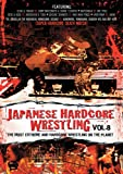 Japanese Hardcore Wrestling, Vol. 8
