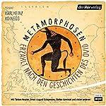 Metamorphosen - Erzählt nach den Geschichten des Ovid | Karlheinz Koinegg