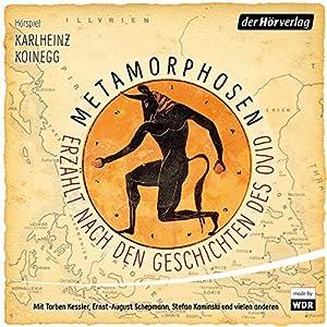 Metamorphosen - Erzählt nach den Geschichten des Ovid Hörspiel