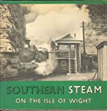Southern steam on the Isle of Wight by Anthony Fairclough front cover