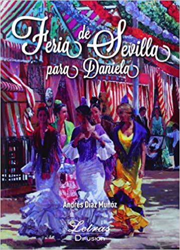 FERIA DE SEVILLA PARA DANIELA Paperback