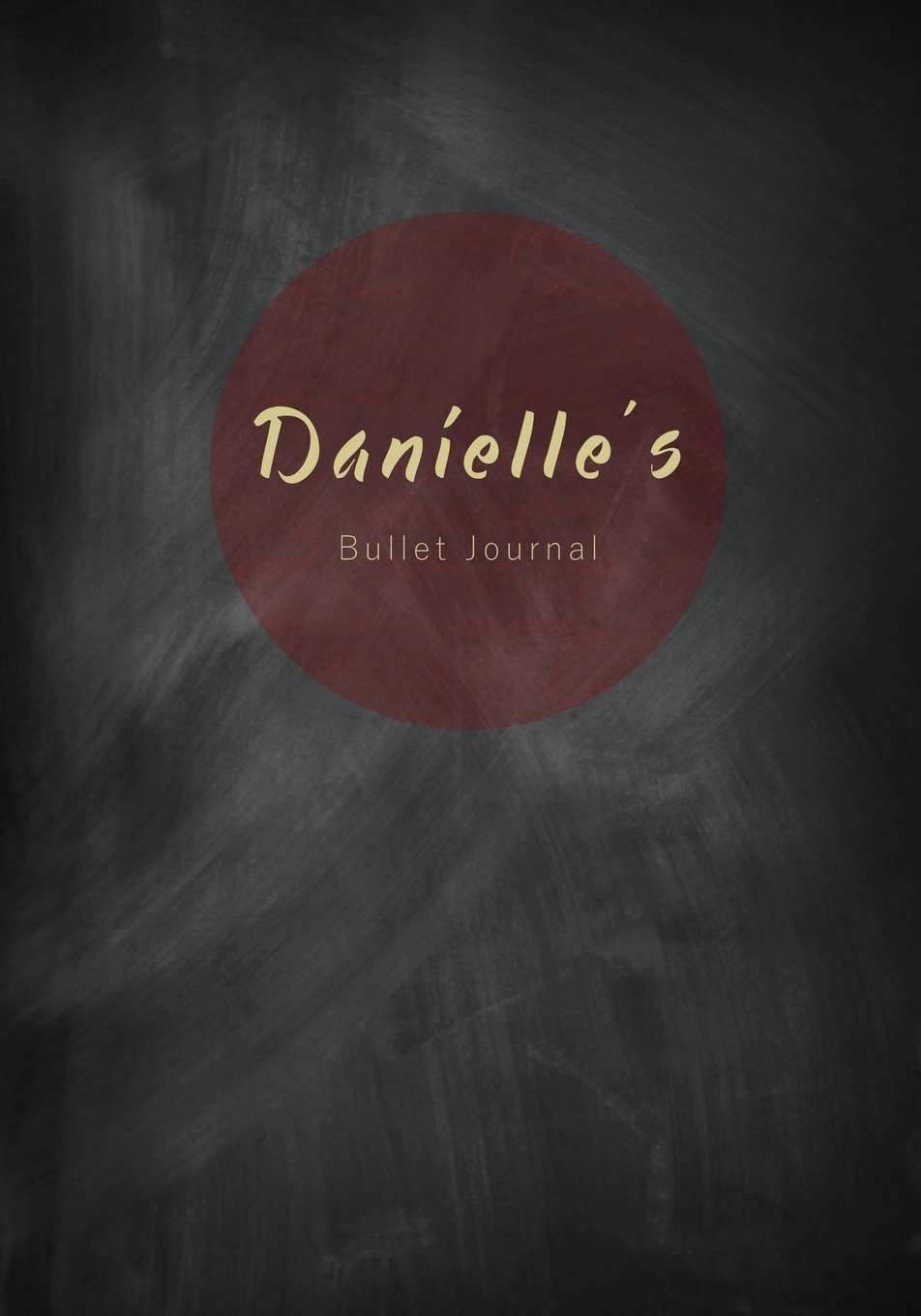 Download Danielle's Bullet Journal: A Personalized Name Dot Grid Notebook/Planner/Organizer (7x10 Inches) (Cute Notebooks, Journals and Other Unique Birthday Best Friend and Other Women and Teen Girls) pdf