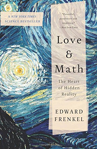 Love and Math: The Heart of Hidden Reality [Edward Frenkel] (Tapa Blanda)