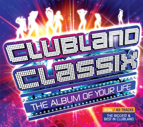release �clubland classix the album of your life� by