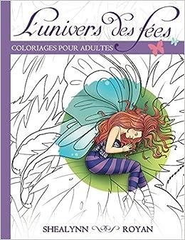 Amazonfr Lunivers Des Fées Coloriages Pour Adultes Shealynn