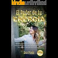 EL PODER DE TU ENERGÍA: Aprende a transformar tu energía mental, emocional, física y espiritual para conseguir los…