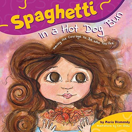 Spaghetti in a Hot Dog Bun: Having the Courage To
