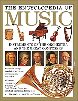 The Encyclopedia of Music: Instruments Of The Orchestra And The