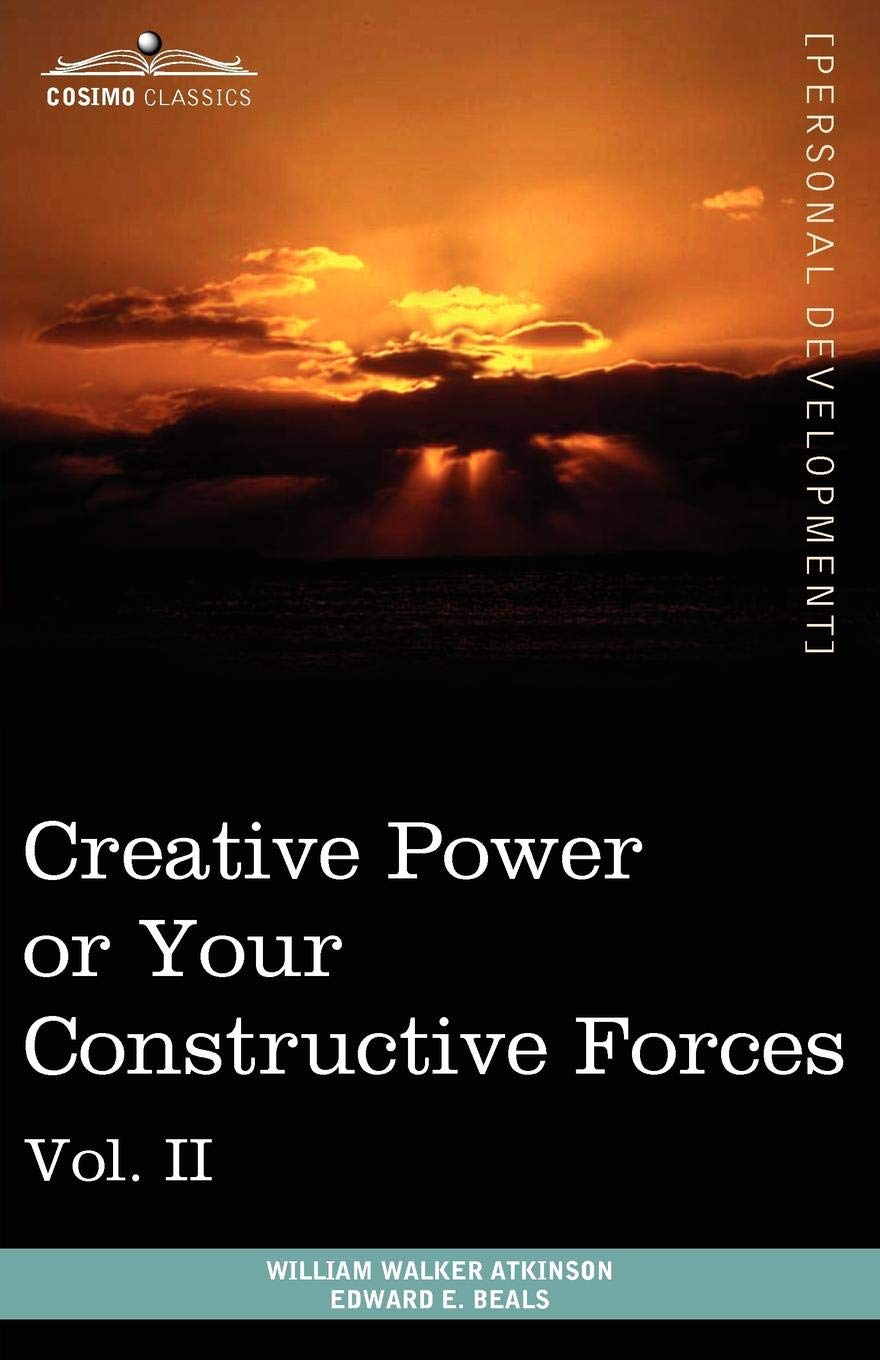 Download Personal Power Books (in 12 Volumes), Vol. II: Creative Power or Your Constructive Forces pdf epub