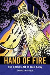 Hand of Fire: The Comics Art of Jack Kirby (Great Comics Artists Series) Kindle Edition