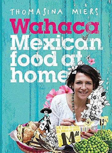 Wahaca: Meksykańskie jedzenie w domu