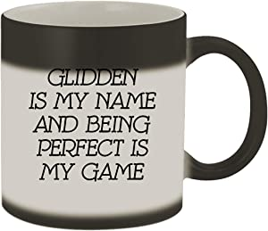 Glidden Is My Name And Being Perfect Is My Game - 11oz Ceramic Color Changing Mug, Matte Black