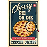 Cherry Pie Or Die (Baker Street Cozy Mysteries Book 1)