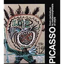 Picasso: From Charicature to Metamorphosis of Style by Brigitte Leal (2005-03-28)
