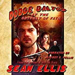 The Adventures of Dodge Dalton at the Outpost of Fate | Sean Ellis