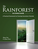 The Rainforest Scorecard: A Practical Framework for Growing Innovation Potential (English Edition)