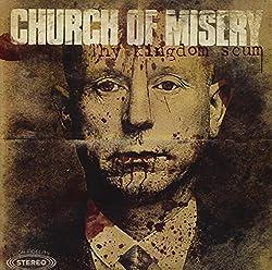 CHURCH OF MISERY『Thy Kingdom Scum』