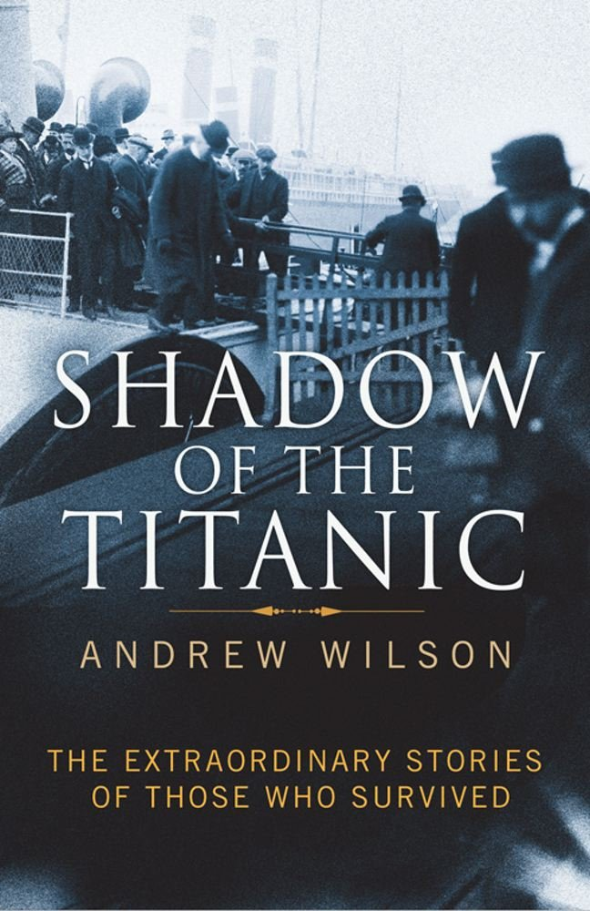 Download Shadow of the Titanic: The Extraordinary Stories of Those Who Survived pdf epub