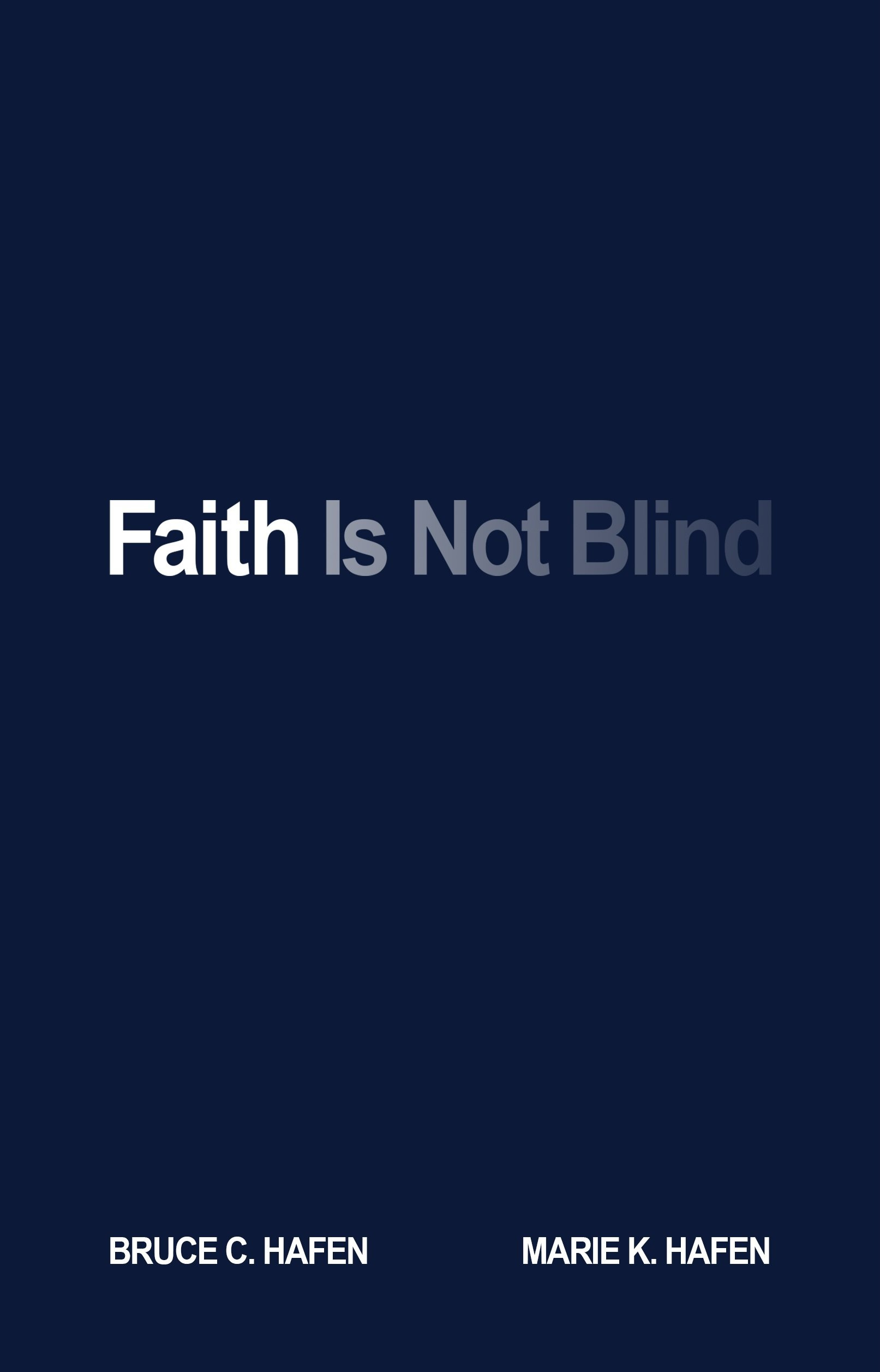 Image result for faith is not blind hafen