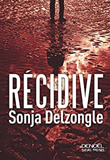 Récidive, Delzongle, Sonja