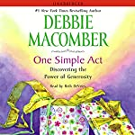One Simple Act: Discovering the Power of Generosity | Debbie Macomber