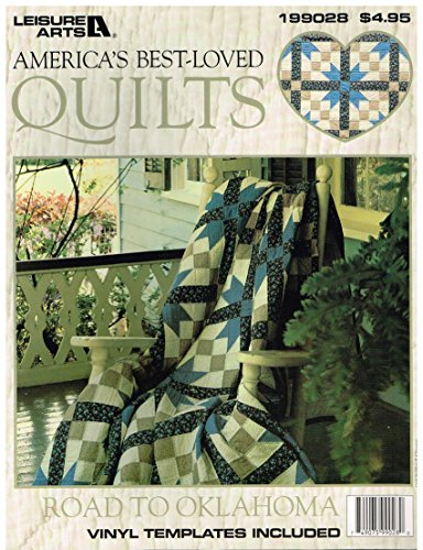- LEISURE ARTS AMERICA'S BEST-LOVED QUILTS, ROAD TO OKLAHOMA