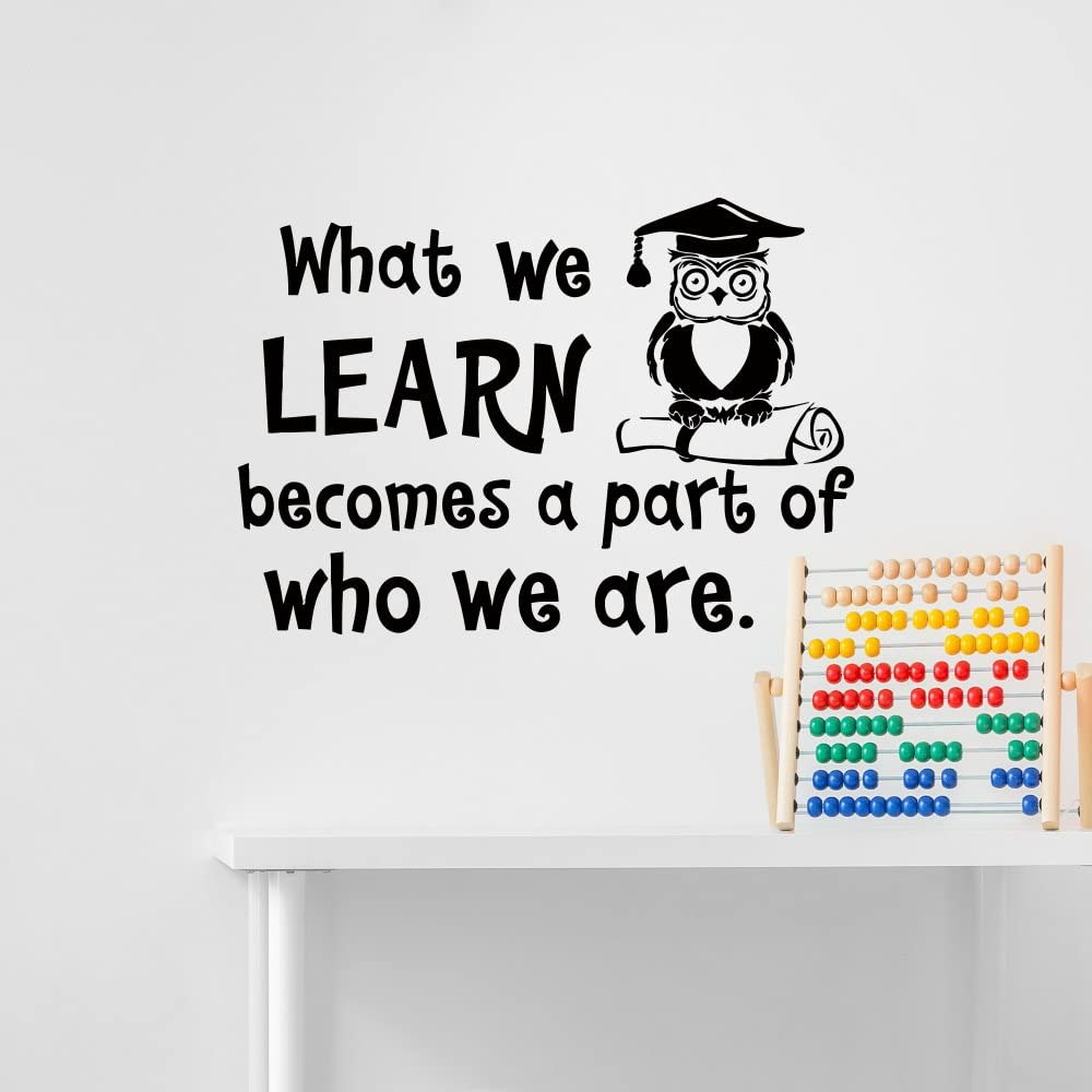 education wall decal quote what we learn becomes a part of who we