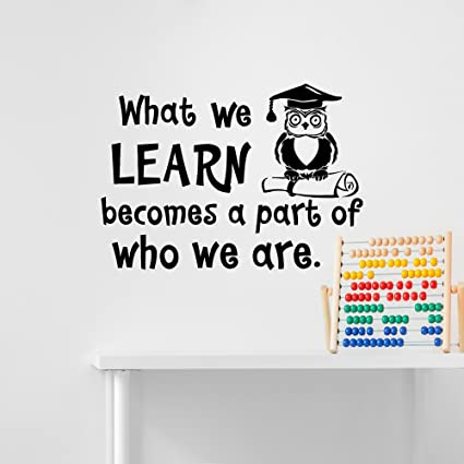 Educational Quotes Enchanting Education Wall Decal Quote What We Learn Becomes A Part Of Who We