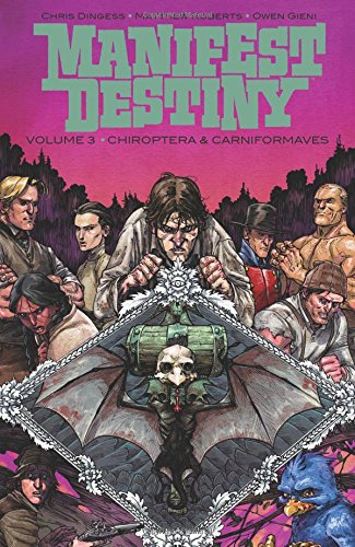 Book cover from Manifest Destiny Volume 3: Chiroptera & Carniformaves (Manifest Destiny Tp) by Chris Dingess