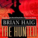 The Hunted Audiobook by Brian Haig Narrated by Scott Brick