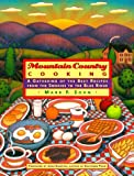 Mountain Country Cooking: A Gathering of the Best Recipes from the Smokies to the Blue Ridge